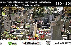 Ratujmy zabytkowe nagrobki na tarchomiñskim cmentarzu